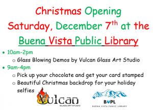 Christmas Opening - Chocolate Walk - Vulcan Glass Demos... @ Buena Vista Public Library   Buena Vista   Colorado   United States